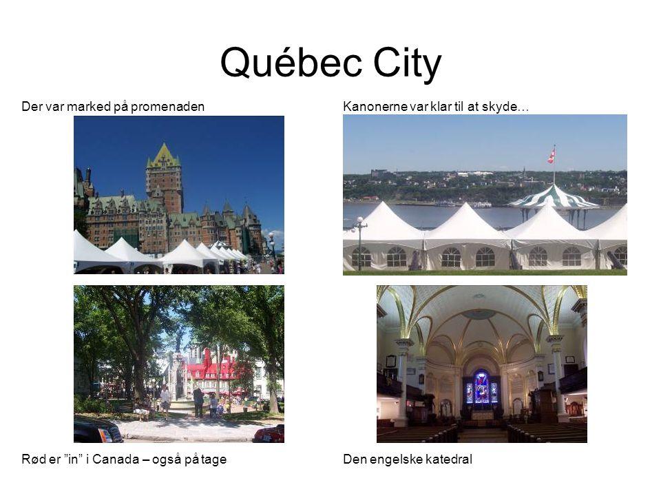 Québec City Der var marked på promenaden Kanonerne var klar til at skyde… Rød er in i Canada – også på tageDen engelske katedral