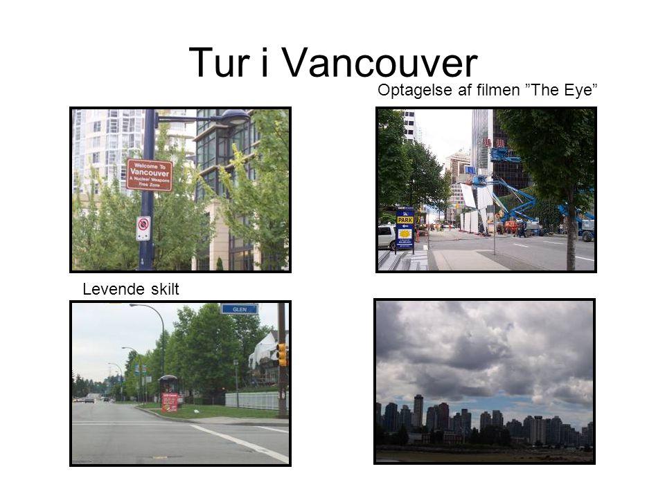 Tur i Vancouver Levende skilt Optagelse af filmen The Eye