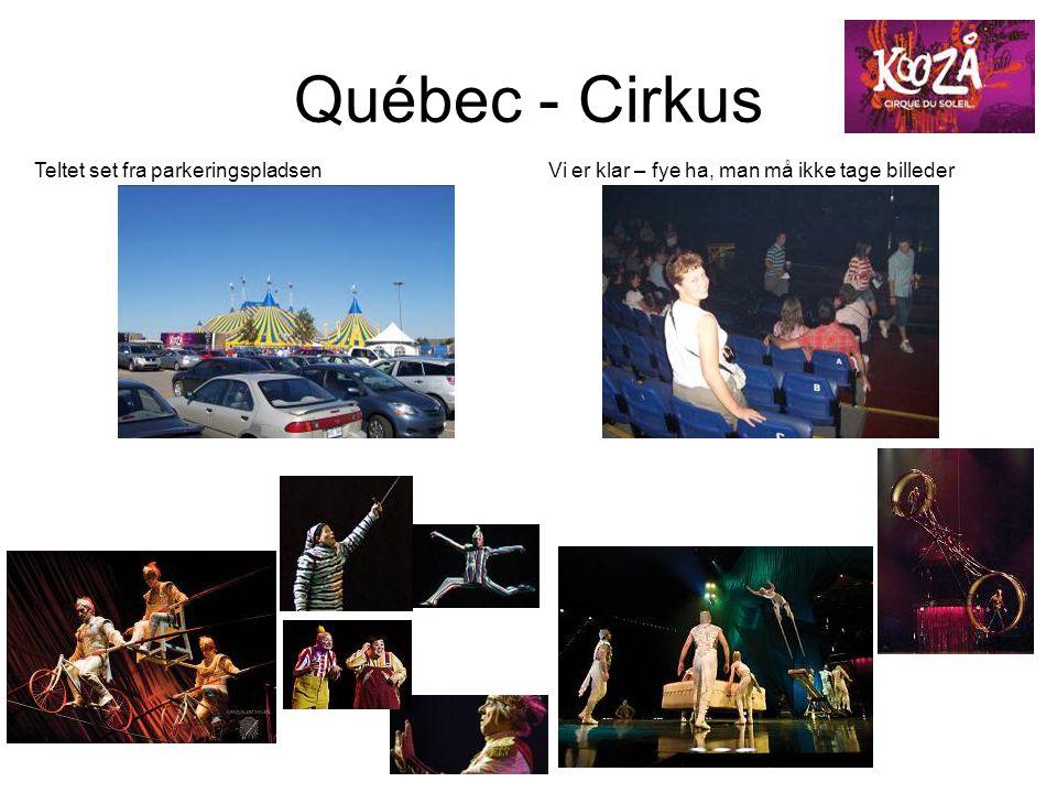 Québec - Cirkus Teltet set fra parkeringspladsen Vi er klar – fye ha, man må ikke tage billeder