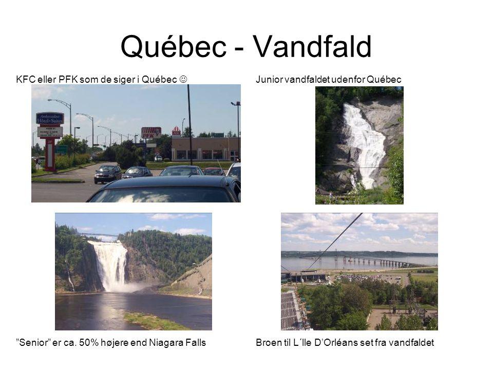 Québec - Vandfald KFC eller PFK som de siger i Québec  Junior vandfaldet udenfor Québec Senior er ca.