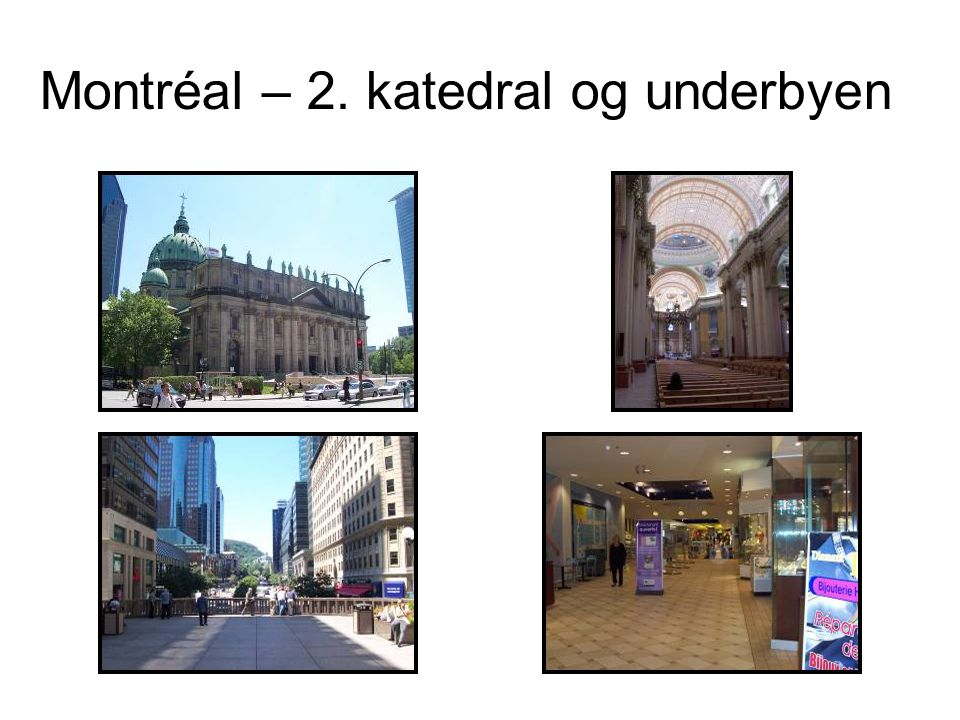 Montréal – 2. katedral og underbyen
