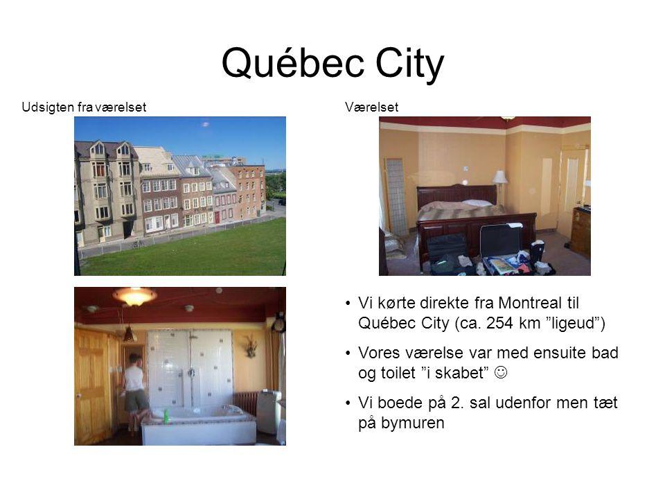 Québec City •Vi kørte direkte fra Montreal til Québec City (ca.