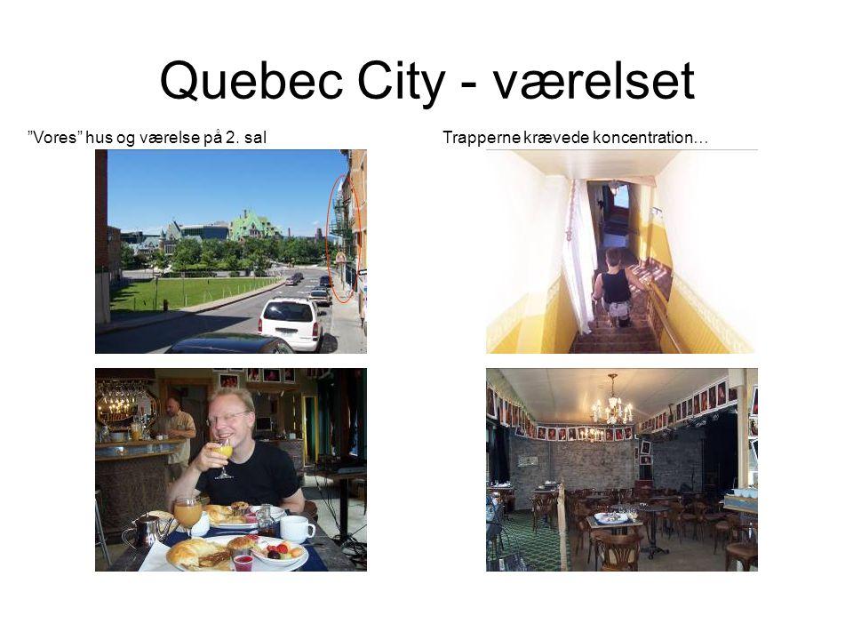 Quebec City - værelset Vores hus og værelse på 2. sal Trapperne krævede koncentration…