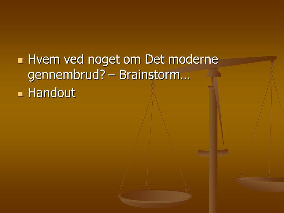  Hvem ved noget om Det moderne gennembrud? – Brainstorm…  Handout