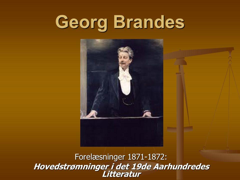 Georg Brandes Forelæsninger 1871-1872: Hovedstrømninger i det 19de Aarhundredes Litteratur