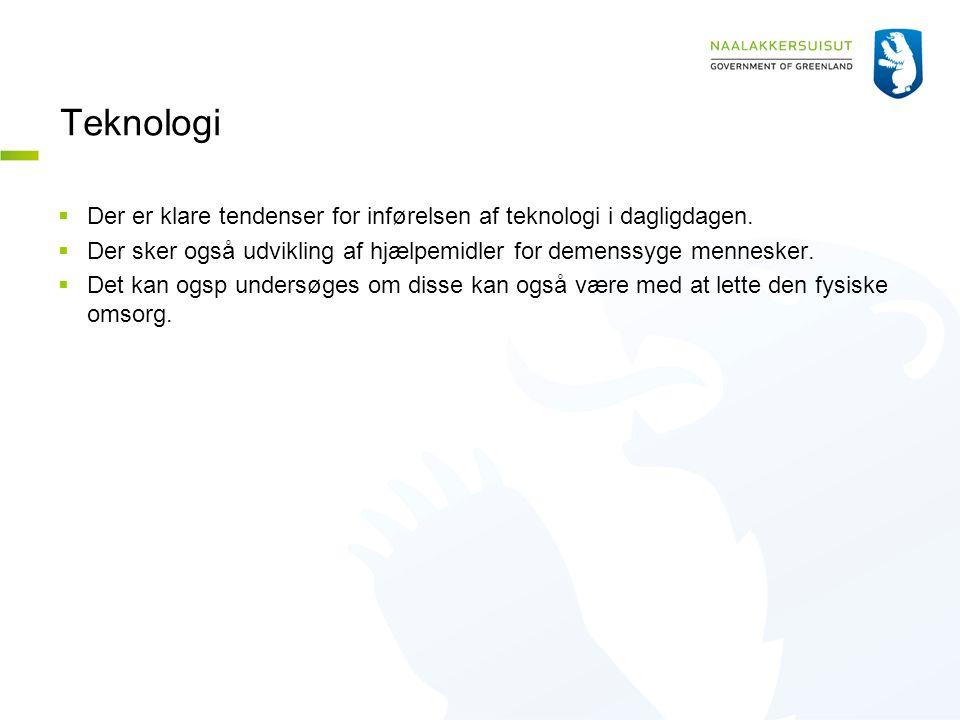 Teknologi  Der er klare tendenser for inførelsen af teknologi i dagligdagen.