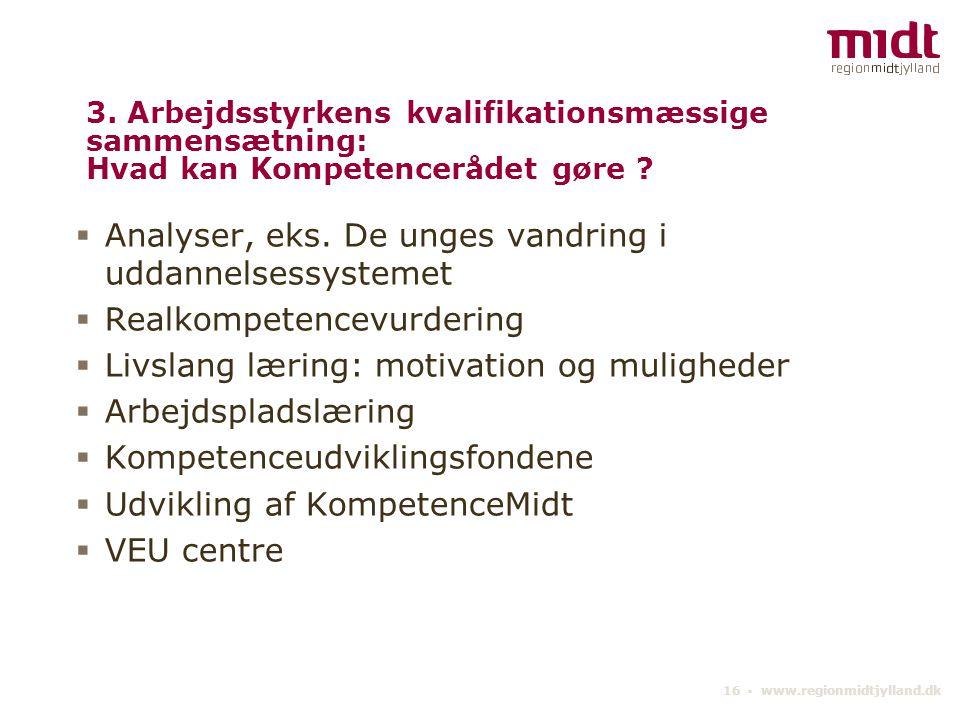 16 ▪ www.regionmidtjylland.dk 3.