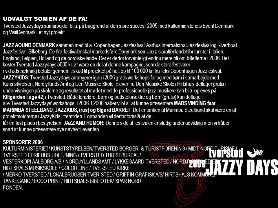 Tversted Jazzydays 2005 - status - 17/11 Tannishus UDVALGT SOM EN AF DE FÅ.