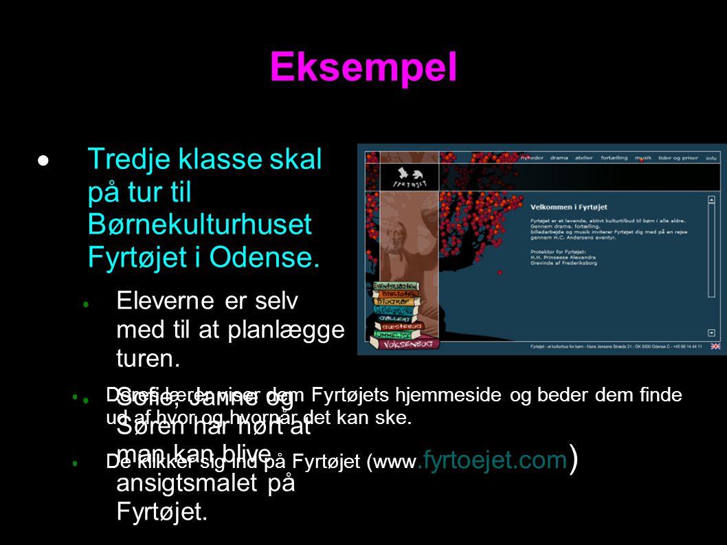 Eksempel  Tredje klasse skal på tur til Børnekulturhuset Fyrtøjet i Odense.