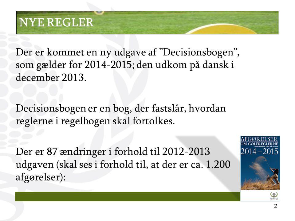 Der er kommet en ny udgave af Decisionsbogen , som gælder for 2014-2015; den udkom på dansk i december 2013.