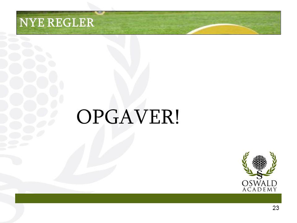 OPGAVER! 23 NYE REGLER