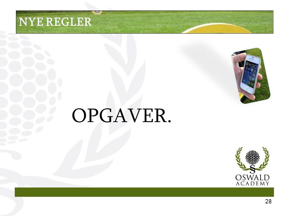 OPGAVER. 28 NYE REGLER
