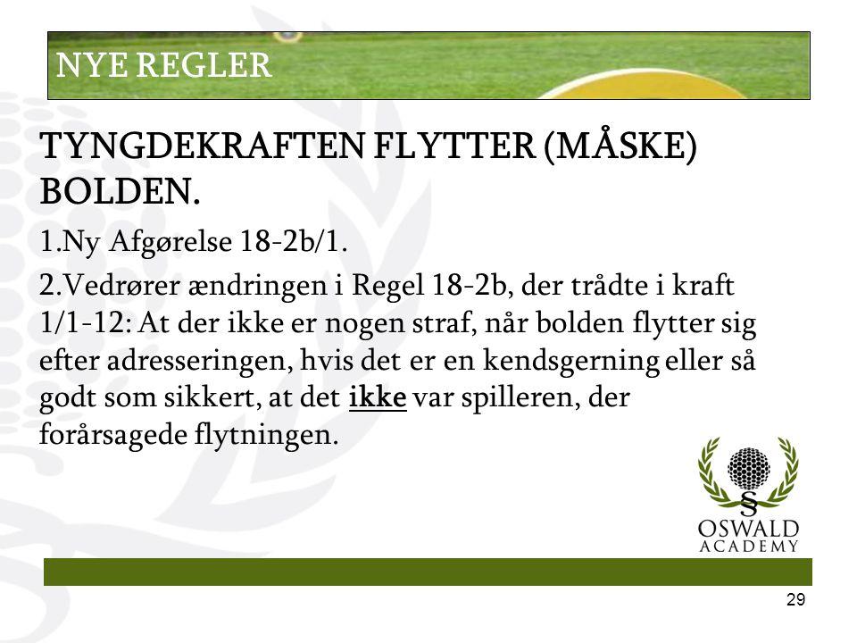 TYNGDEKRAFTEN FLYTTER (MÅSKE) BOLDEN. 1.Ny Afgørelse 18-2b/1.