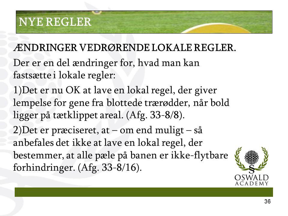 ÆNDRINGER VEDRØRENDE LOKALE REGLER.