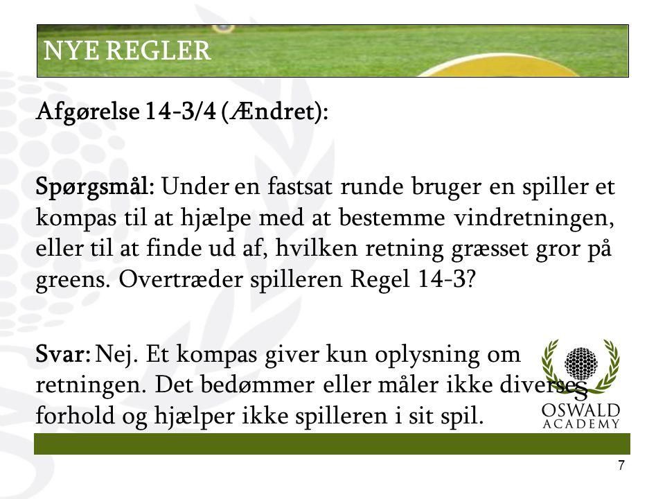 Afgørelse 14-3/4 (Ændret): Spørgsmål: Under en fastsat runde bruger en spiller et kompas til at hjælpe med at bestemme vindretningen, eller til at finde ud af, hvilken retning græsset gror på greens.