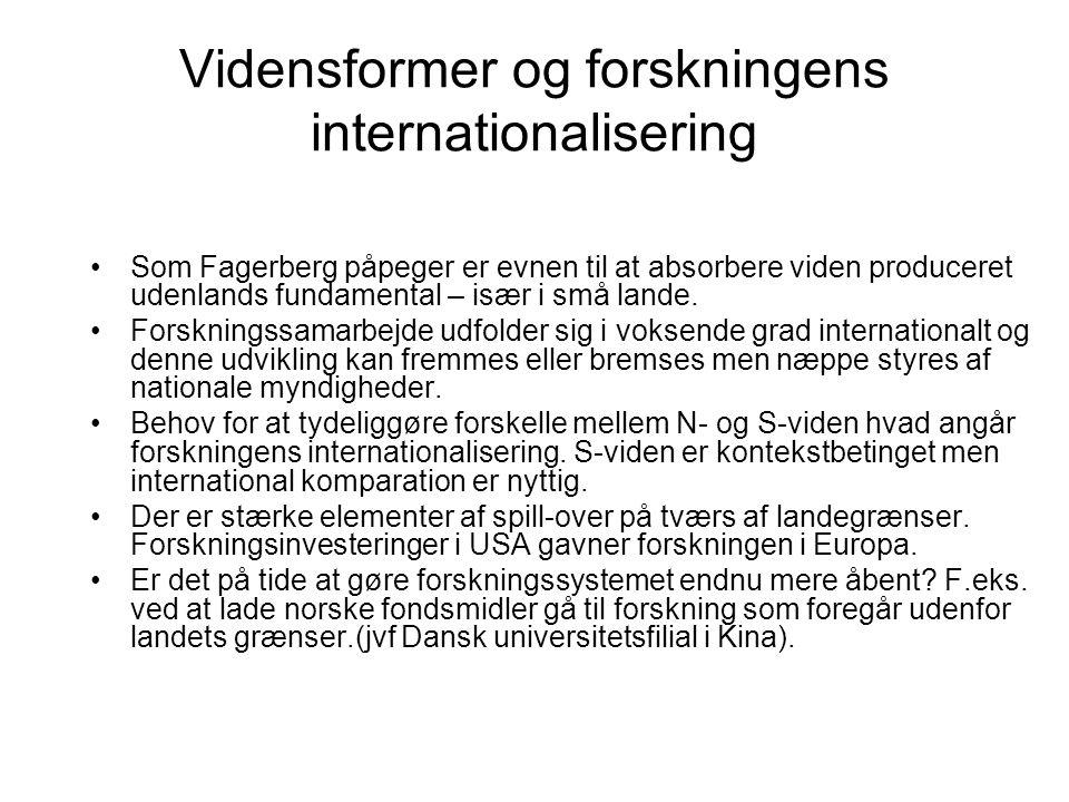 Vidensformer og forskningens internationalisering •Som Fagerberg påpeger er evnen til at absorbere viden produceret udenlands fundamental – især i små lande.