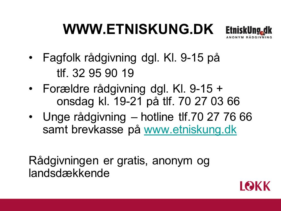 WWW.ETNISKUNG.DK •Fagfolk rådgivning dgl. Kl. 9-15 på tlf.