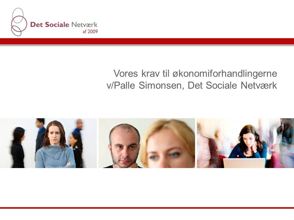 Vores krav til økonomiforhandlingerne v/Palle Simonsen, Det Sociale Netværk