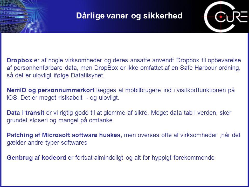 Dårlige vaner og sikkerhed Dropbox er af nogle virksomheder og deres ansatte anvendt Dropbox til opbevarelse af personhenførbare data, men DropBox er ikke omfattet af en Safe Harbour ordning, så det er ulovligt ifølge Datatilsynet.