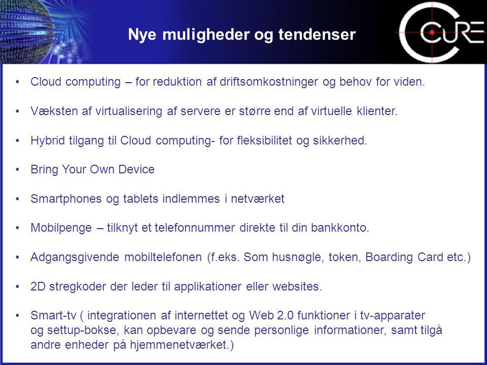 Nye muligheder og tendenser •Cloud computing – for reduktion af driftsomkostninger og behov for viden.