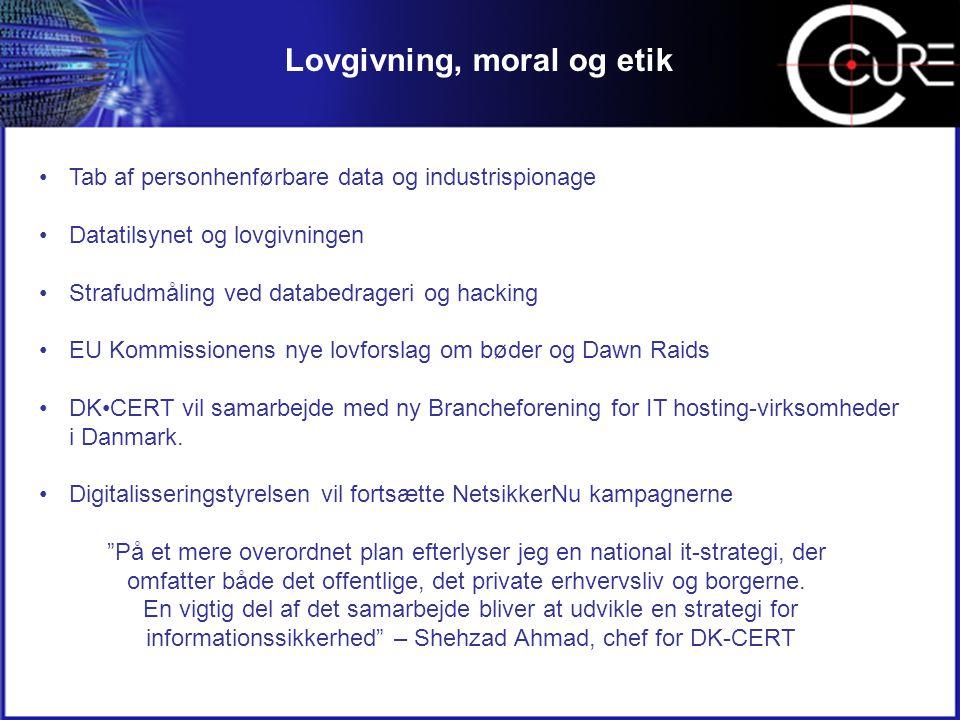 •Tab af personhenførbare data og industrispionage •Datatilsynet og lovgivningen •Strafudmåling ved databedrageri og hacking •EU Kommissionens nye lovforslag om bøder og Dawn Raids •DK•CERT vil samarbejde med ny Brancheforening for IT hosting-virksomheder i Danmark.
