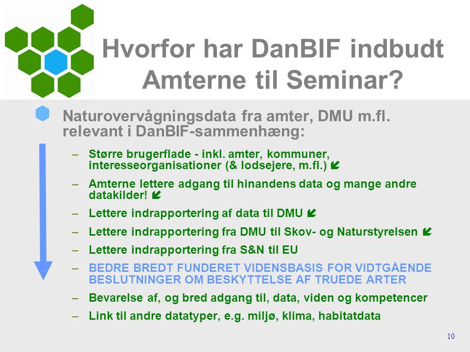 10 Hvorfor har DanBIF indbudt Amterne til Seminar.