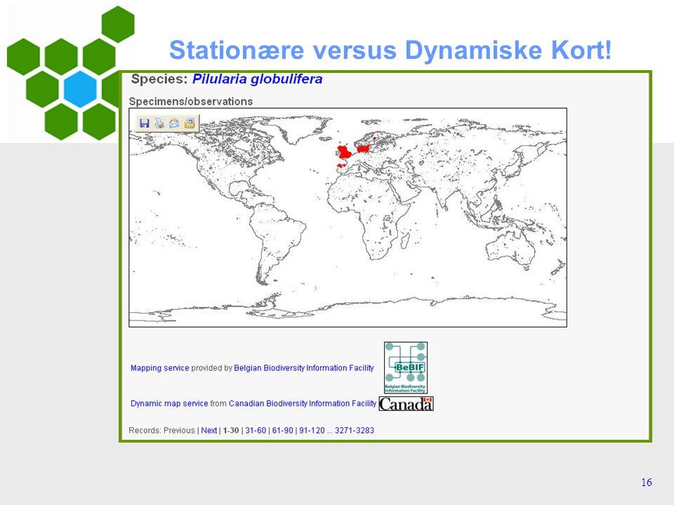 16 Stationære versus Dynamiske Kort!