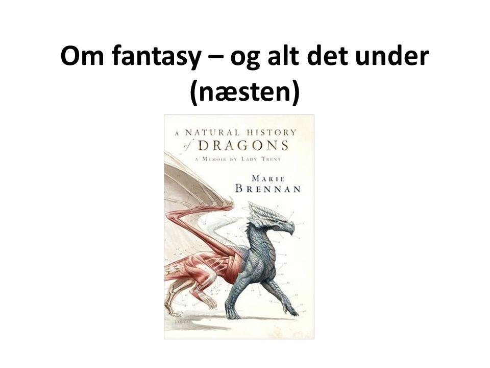 Om fantasy – og alt det under (næsten)