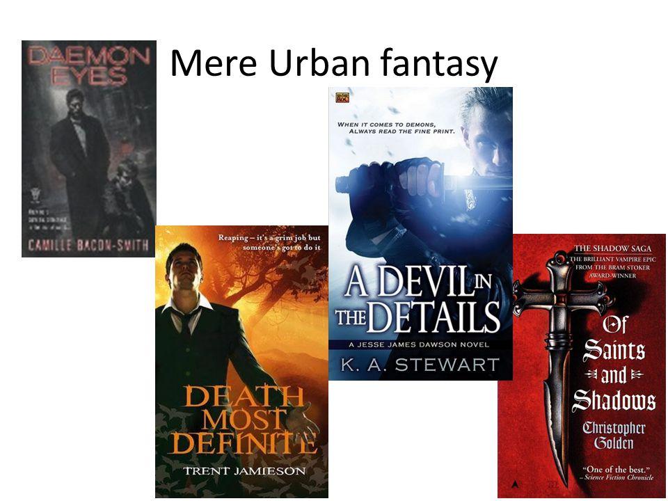 Mere Urban fantasy