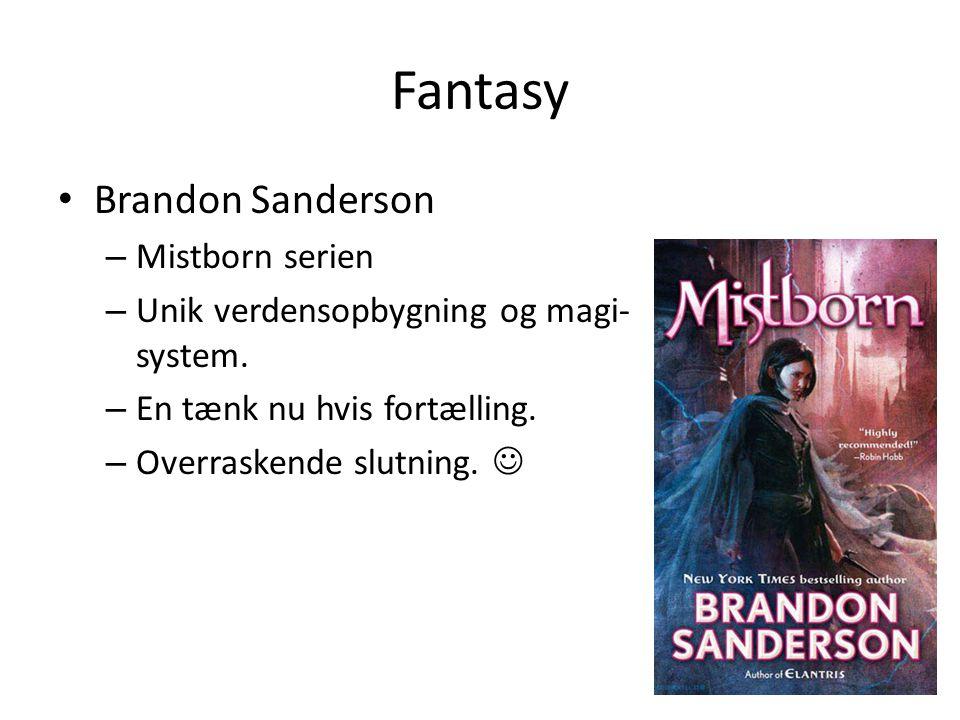 Fantasy • Brandon Sanderson – Mistborn serien – Unik verdensopbygning og magi- system.
