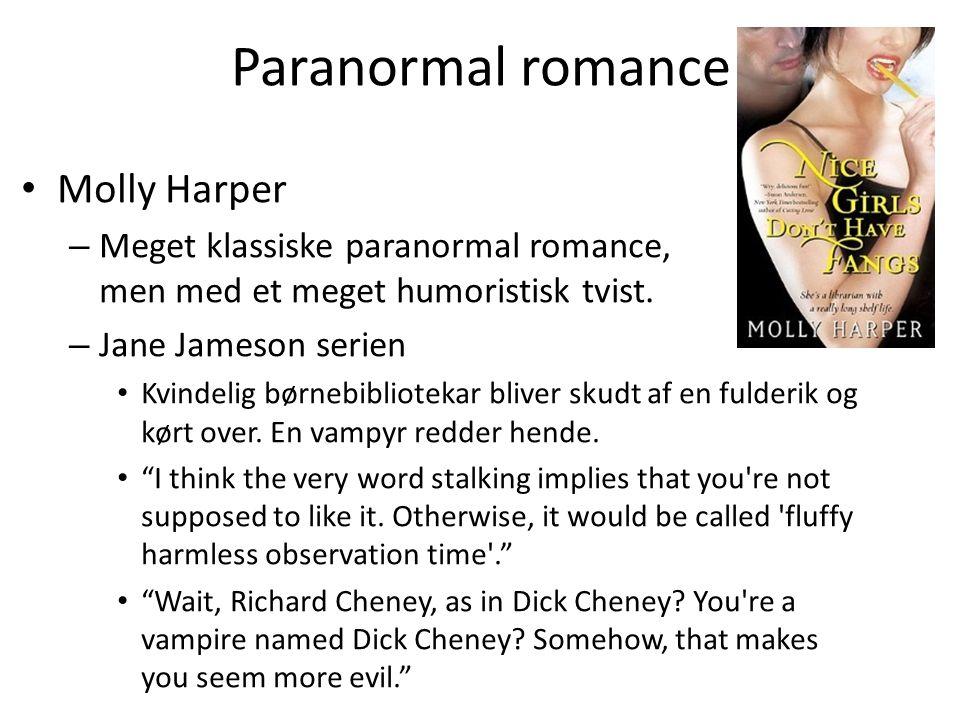 Paranormal romance • Molly Harper – Meget klassiske paranormal romance, men med et meget humoristisk tvist.