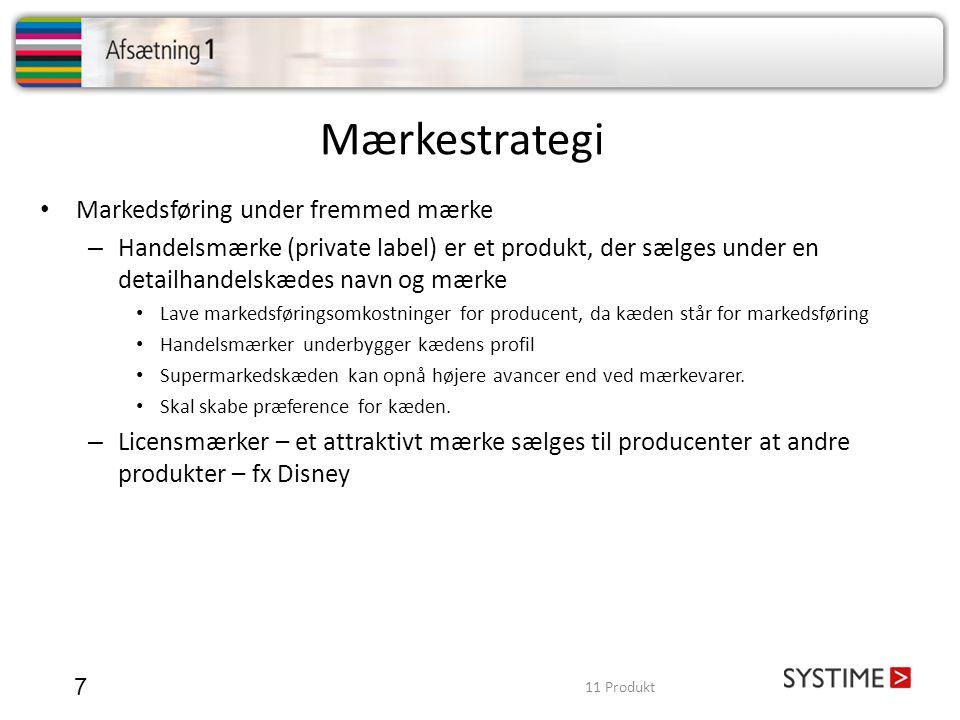 Mærkestrategi 7 • Markedsføring under fremmed mærke – Handelsmærke (private label) er et produkt, der sælges under en detailhandelskædes navn og mærke