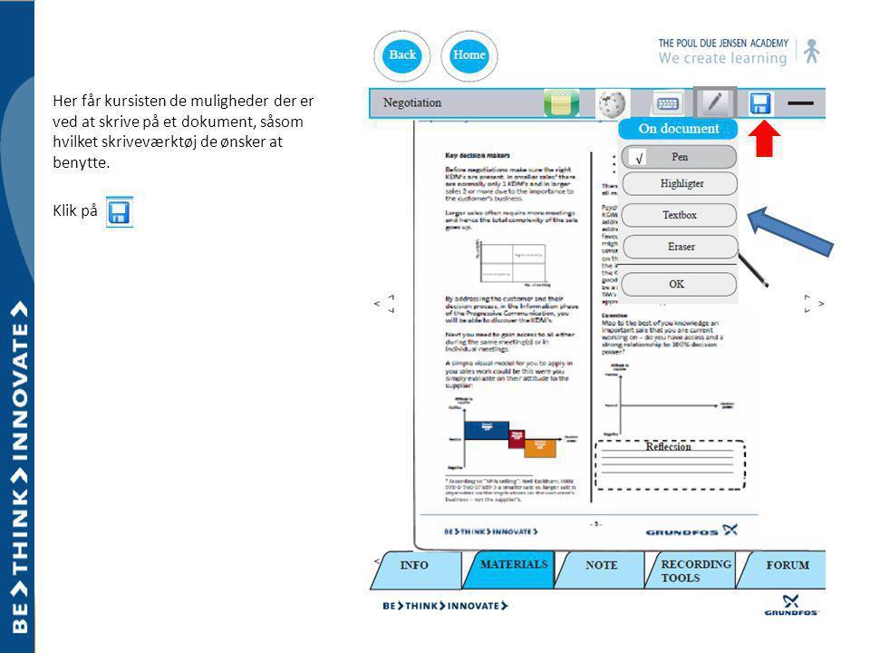 Her får kursisten de muligheder der er ved at skrive på et dokument, såsom hvilket skriveværktøj de ønsker at benytte.