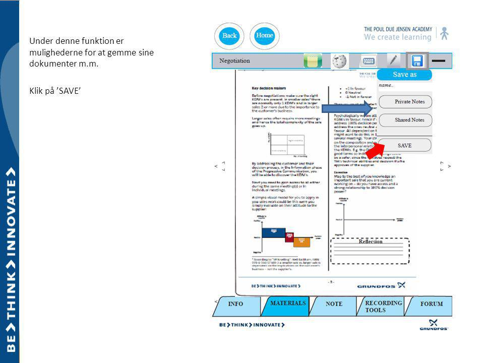 Under denne funktion er mulighederne for at gemme sine dokumenter m.m. Klik på 'SAVE'