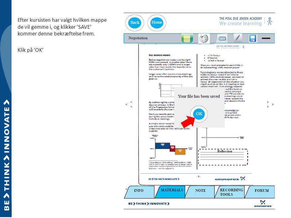 Efter kursisten har valgt hvilken mappe de vil gemme i, og klikker 'SAVE' kommer denne bekræftelse frem.