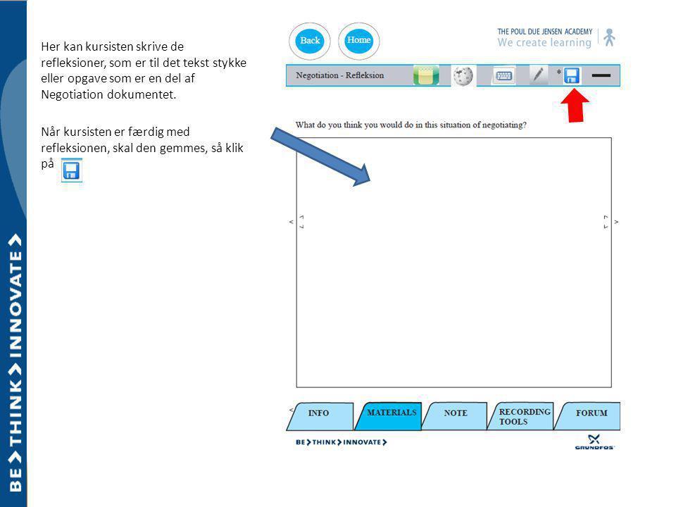 Her kan kursisten skrive de refleksioner, som er til det tekst stykke eller opgave som er en del af Negotiation dokumentet.