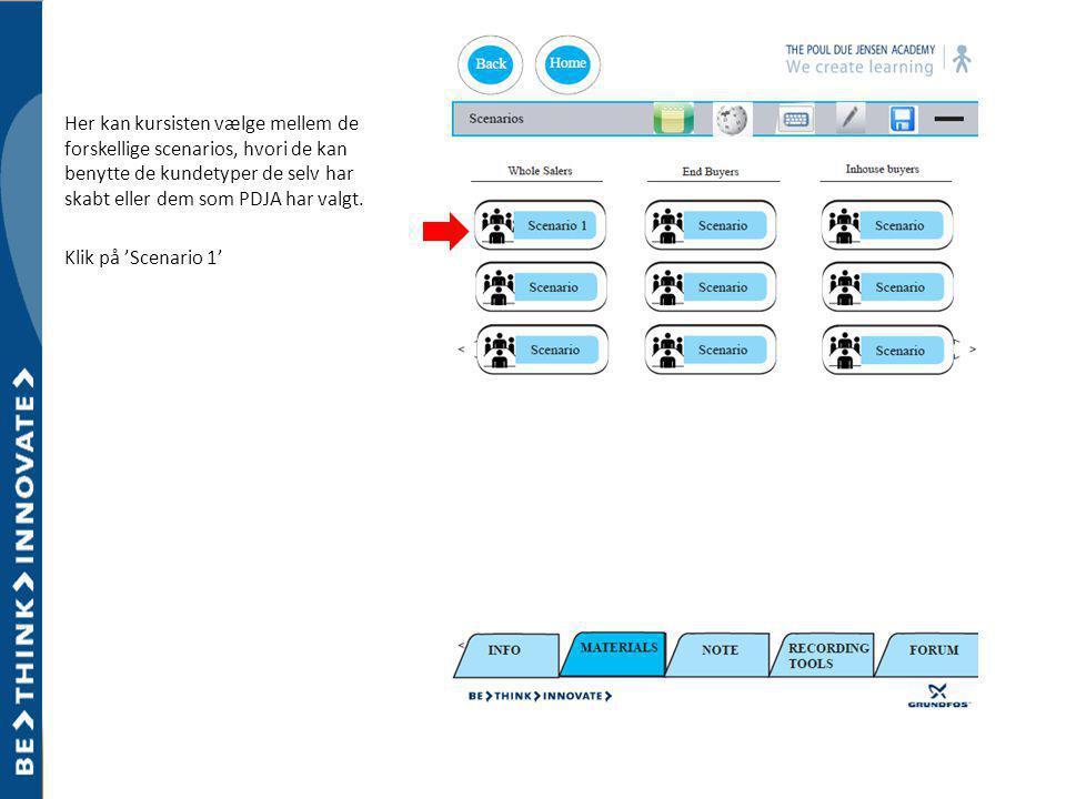 Her kan kursisten vælge mellem de forskellige scenarios, hvori de kan benytte de kundetyper de selv har skabt eller dem som PDJA har valgt.