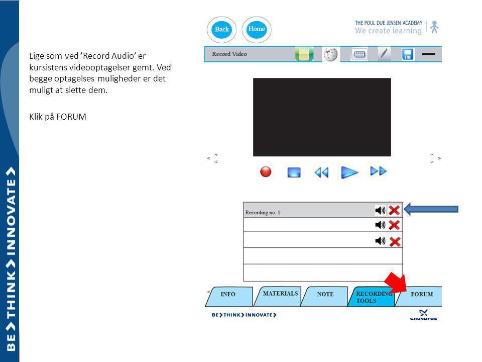 Lige som ved 'Record Audio' er kursistens videooptagelser gemt.