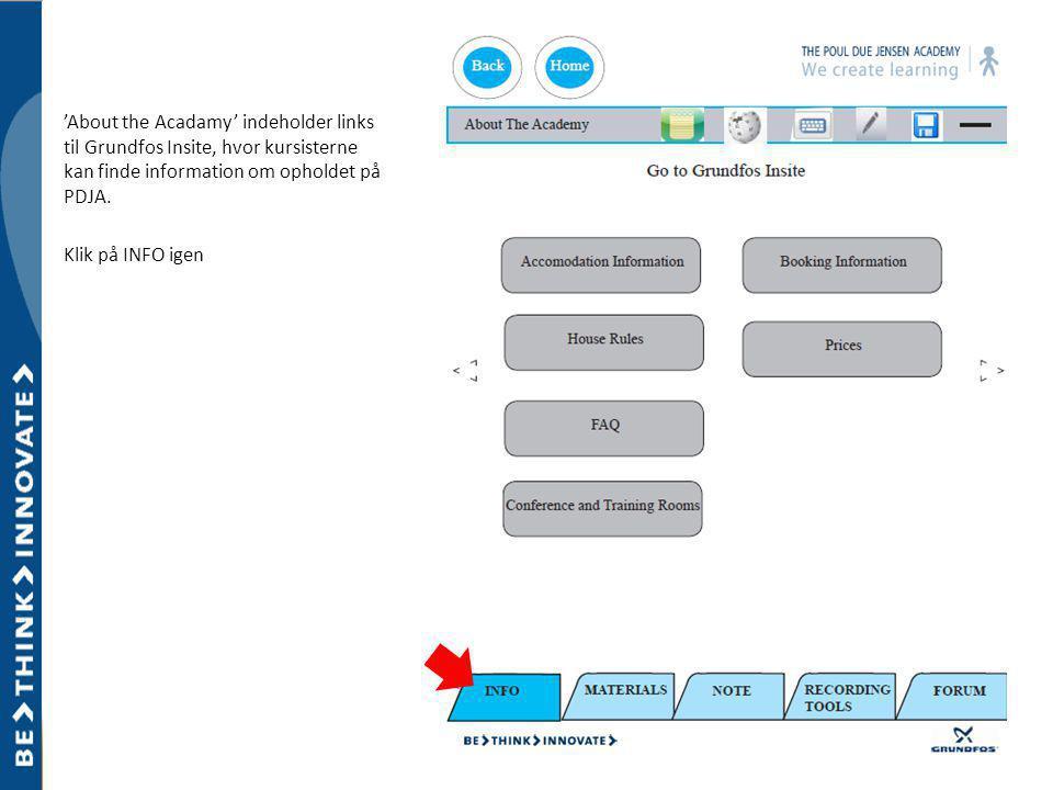 'About the Acadamy' indeholder links til Grundfos Insite, hvor kursisterne kan finde information om opholdet på PDJA.
