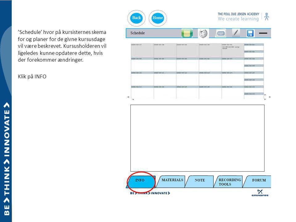 'Schedule' hvor på kursisternes skema for og planer for de givne kursusdage vil være beskrevet.
