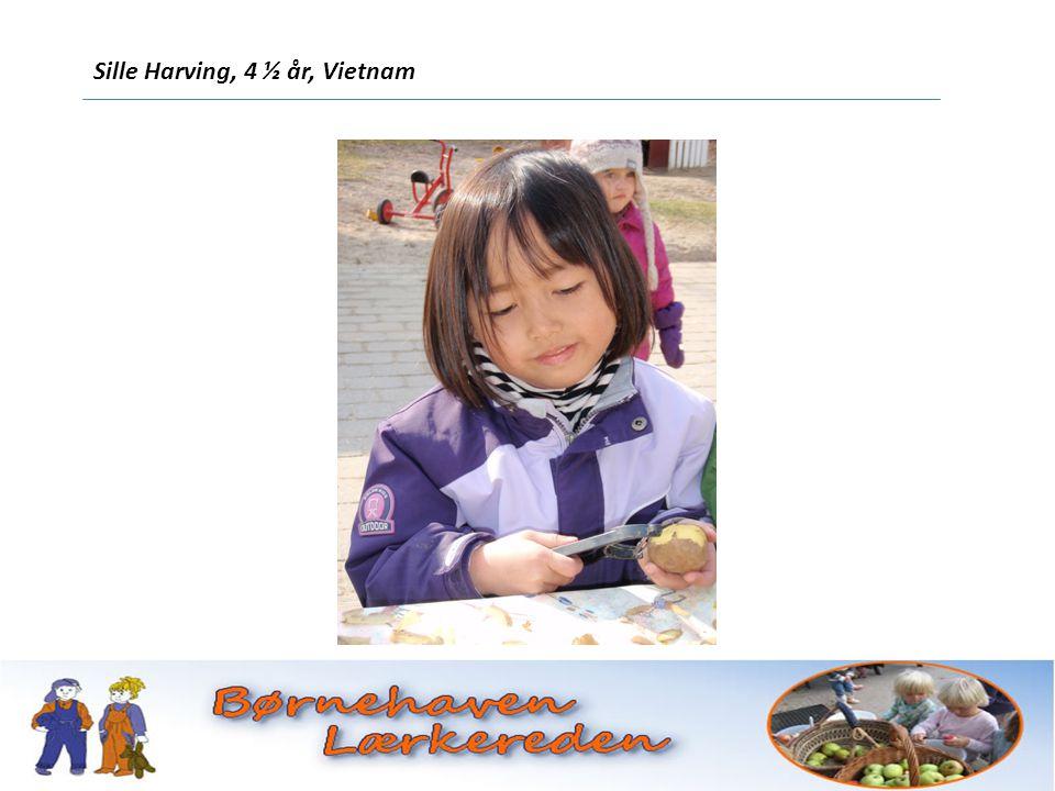 Sille Harving, 4 ½ år, Vietnam