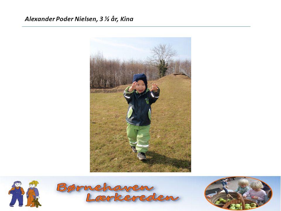 Alexander Poder Nielsen, 3 ½ år, Kina