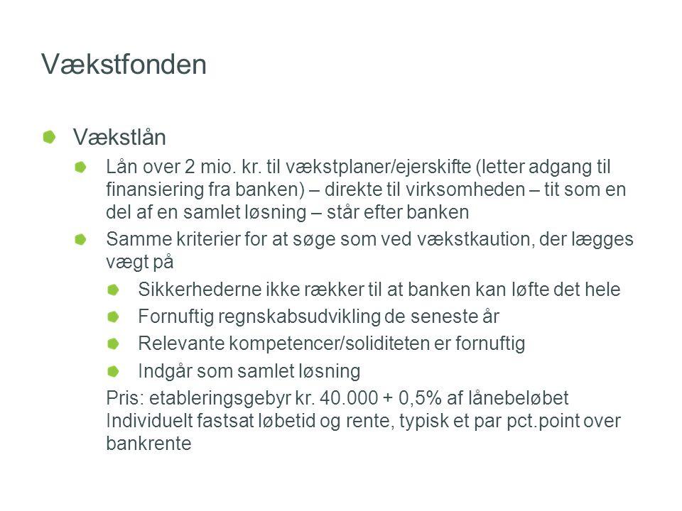 Vækstfonden Vækstlån Lån over 2 mio. kr.