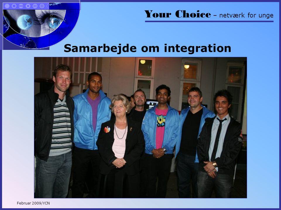 Your Choice – netværk for unge Februar 2009/YCN Samarbejde om integration