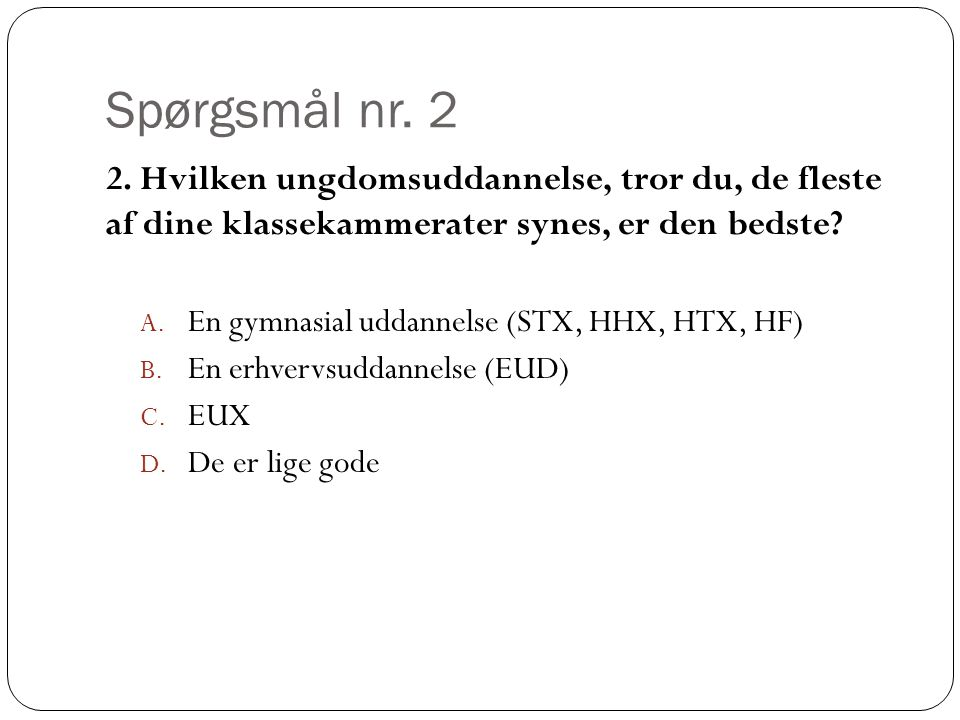 Spørgsmål nr. 2 2.