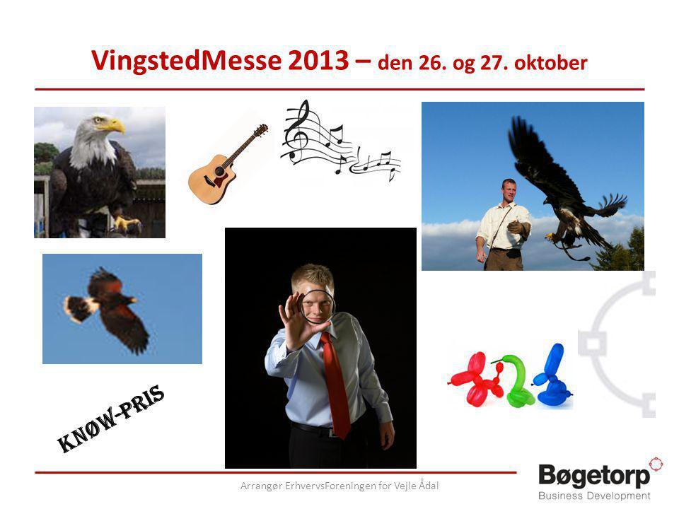 VingstedMesse 2013 – den 26. og 27. oktober Arrangør ErhvervsForeningen for Vejle Ådal Knøw-pris