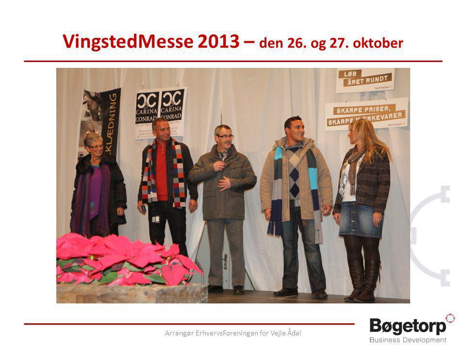 VingstedMesse 2013 – den 26. og 27. oktober Arrangør ErhvervsForeningen for Vejle Ådal