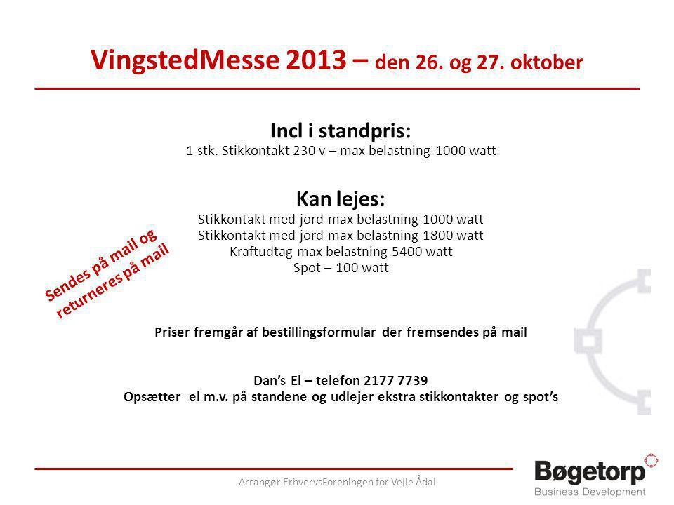 VingstedMesse 2013 – den 26. og 27. oktober Incl i standpris: 1 stk.