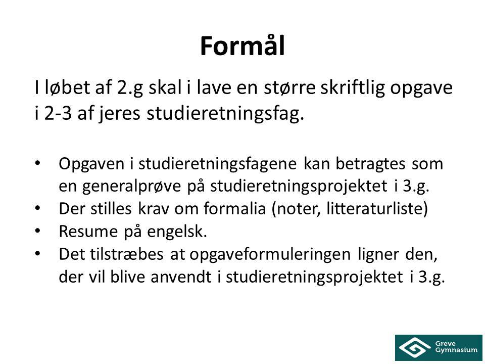 Formål I løbet af 2.g skal i lave en større skriftlig opgave i 2-3 af jeres studieretningsfag.