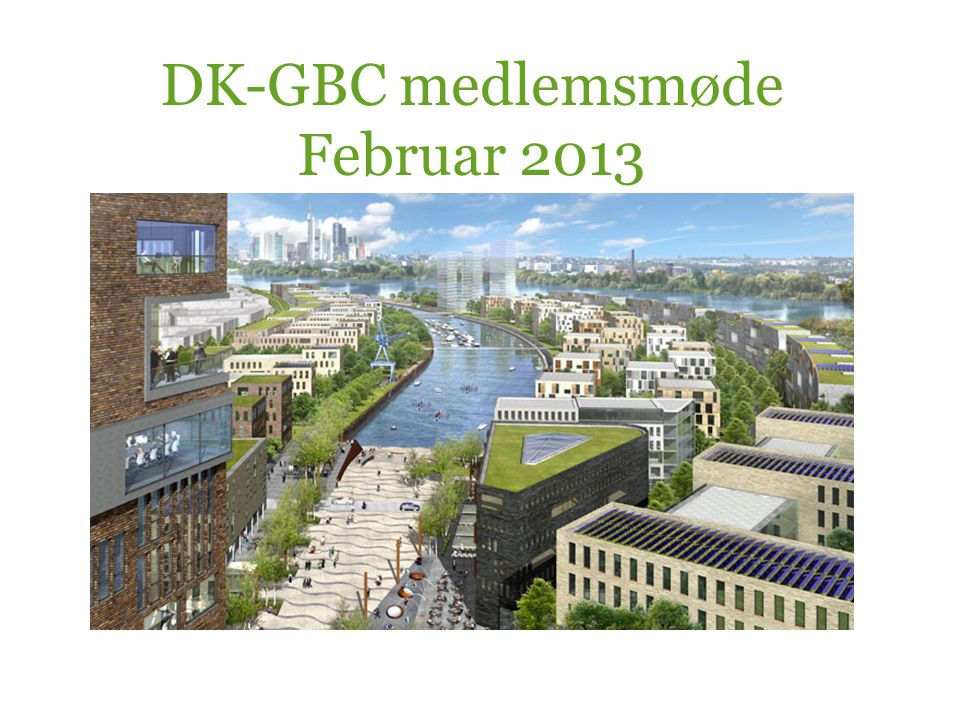 DK-GBC medlemsmøde Februar 2013
